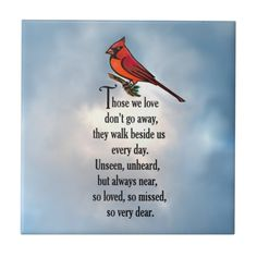 """Shop Cardinal """"So Loved"""" Poem Ceramic Tile created by AlwaysInMyHeart. Sympathy Poems, Condolences Quotes, Grief Poems, Dad Poems, Loved One In Heaven, Missing Mom In Heaven, Funeral Poems, Grieving Quotes, Memorial Poems"""
