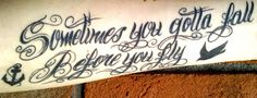my first tattoo. i got the quote from a Sleeping With Sirens song. <3