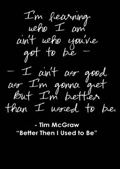 quote about self improvement. tim mcgraw lyrics