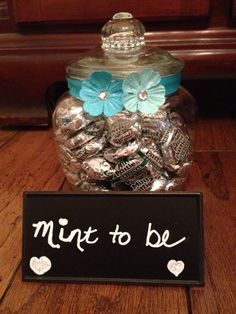 For our dessert table. Mint to Be jar of mints.