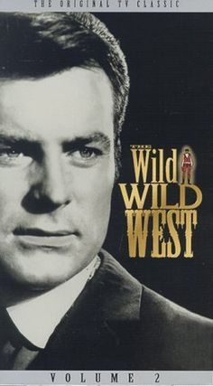 Robert Conrad. The Wild Wild West...I loved this show