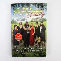 The Duck Commander Family : How Faith Family & Ducks Built A Dynasty Book #christian #christianity #faith