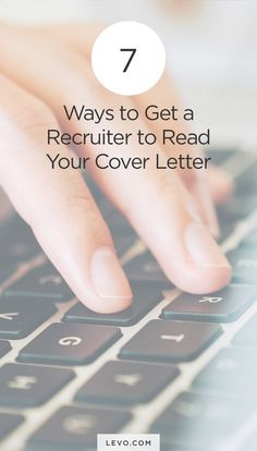 How to get the interview through the recruiter. It all starts with the cover letter. What you need to know - levo.com