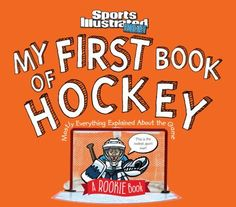 My First Book Hockey  By Sports Illustrated Kids. Provo City Library staff pick.