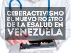 Ciberactivismo: El nuevo rostro de la eSalud en Venezuela. #esaludlatam