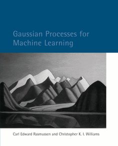 Gaussian Processes for Machine Learning: Gaussian processes (GPs) provide a principled, practical, probabilitic approach to learning in kernel machines. The MIT Press, Artificial Intelligence, Machine Learning, Cambridge, Books, Libros, Book, Book Illustrations, Libri