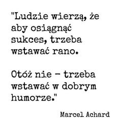Też w to wierzę! Marcel, Positive Thoughts, Positive Quotes, True Quotes, Funny Quotes, Malboro, Adorable Quotes, Humor, Success Quotes