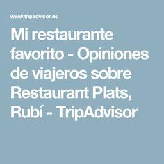 Mi restaurante favorito - Opiniones de viajeros sobre Restaurant Plats, Rubí - TripAdvisor