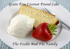 Grain-Free Coconut Pound Cake | The Foodie And The Family