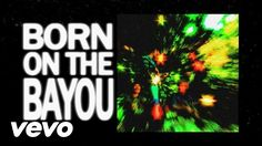 Creedence Clearwater Revival - Born On The Bayou (Lyric Video)/ CHASING DOWN A HOODOO THERE!