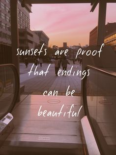 Sunsets are proof that endings can be beautiful