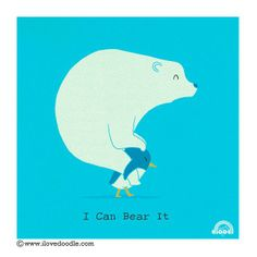 ILoveDoodle: Doodling a Smile Every Day - 'I CAN BEAR IT' By  illustrator and graphic designer Lim Heng Swee (http://www.theepochtimes.com/n3/461187-ilovedoodle-doodling-a-smile-everyday/?photo=9)
