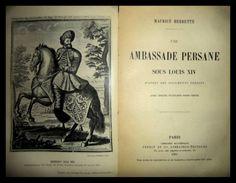 El Viejo Libro, Libreria Anticuaria, Edward Contreras Vergara, www.elviejolibro.tk: Une ambassade persane sous Louis XIV. Maurice Herb...