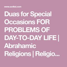 Duas for Special Occasions FOR PROBLEMS OF DAY-TO-DAY LIFE | Abrahamic Religions | Religious Belief And Doctrine
