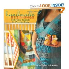Handmade Beginnings: 24 Sewing Projects to Welcome Baby - annabelle needs me to make her something once my machine is OUT OF STORAGE!! @Stephanie Krueger