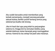 Moody Quotes, Quotes Rindu, Message Quotes, Reminder Quotes, Text Quotes, People Quotes, Daily Quotes, Life Quotes, Cinta Quotes