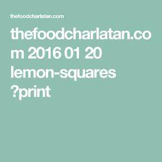 thefoodcharlatan.com 2016 01 20 lemon-squares ?print