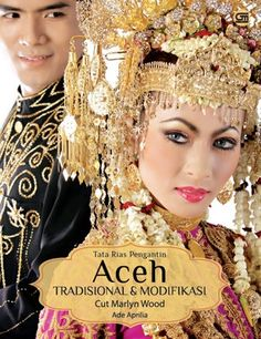 Tata Rias Pengantin Aceh Tradisional & Modifikasi