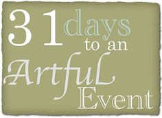 31 Days to an Artful Event