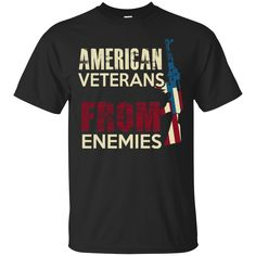 Veteran Shirts American Veteran From Enemies T-shirts Hoodies Sweatshirts