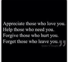Appreciate those who love you.