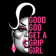 """""""Good God, Get a Grip GIRL!"""", Latrice Royale, RPDR4, illustration by Chad Sell"""