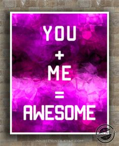 You + Me = Awesome Print, Inspirational Quote Poster, Girlfriend, Boyfriend, Typography, wall art, home decor, wall decor, 8x10, 11x14,16x20 African Wall Art, Interracial Love, He Loves Me, Quote Posters, You And I, Typography, Inspirational Quotes, Wall Decor, Neon Signs