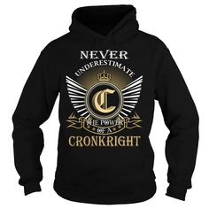 (Tshirt Perfect T-Shirt) Never Underestimate The Power of a CRONKRIGHT Last Name Surname T-Shirt Shirts This Month Hoodies, Funny Tee Shirts