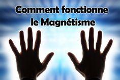 Comment fonctionne le Magnétisme