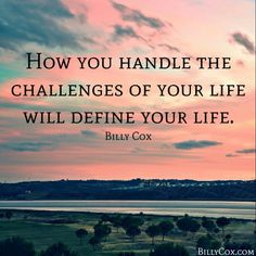 How will you handle your Chsllenges?