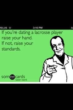 The boy I'm dating is a lacrosse player!!! And so am I !!