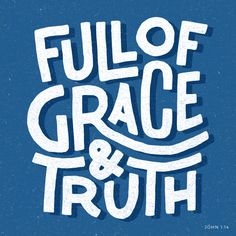 """""""And the Word was made flesh, and dwelt among us, (and we beheld his glory, the glory as of the only begotten of the Father,) full of grace and truth."""" John 1:14 KJV"""