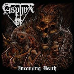 "[CRÍTICAS] ASPHYX (NDL) ""Incoming death"" CD 2016 (Century Media Records)"