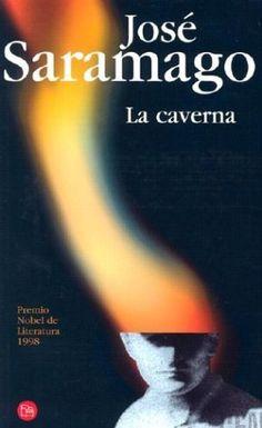 La caverna. José Saramago. Alfaguara, 2001 (marzo 2001)  Una nueva visión de Saramago de la sociedad actual, del mundo, en el que es necsario actuar si se quiere cambiar. La falta de puntos, comas, diálogos, dificulta su lectura pero la hace más intensa.