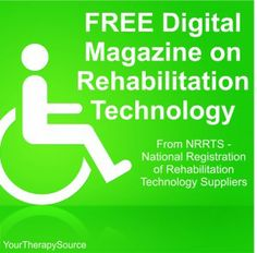 FREE digital magazine rehab technology - articles on positioning, powered mobility and more!
