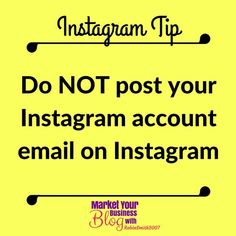Instagram Tip: Do NOT post the email linked with your Instagram account on Instagram.  This will help keep you from being hacked on Instagram.  When it comes to securing your account it is important to protect your EMAIL from potential hackers.  If you want to put an email in your bio make sure it is NOT the same email as the one you have in your login profile details.  This is to ensure that hackers will never know the actual email you registered with.  If they cannot see your login email…