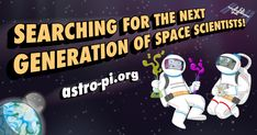 Astro Pi is an annual science and coding competition where student-written code is run on the International Space Station!