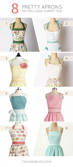 Eight pretty aprons that will have you feeling fabulous in the kitchen. And looking as yummy as your best baked dessert.