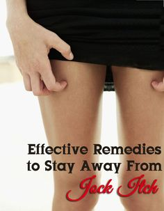 Effective Remedies to Stay Away From Jock Itch