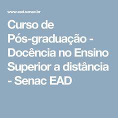 Curso de Pós-graduação - Docência no Ensino Superior a distância - Senac EAD