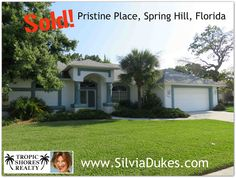Home Sold in Pristine Place Spring Hill Florida by Realtor Silvia Dukes