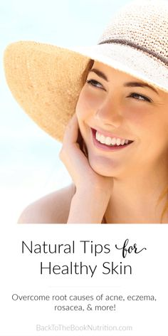 Ever wonder what's really causing your skin problems? Chronic skin issues dry skin, acne, eczema, rosacea, and skin aging are often a result of deeper root issues that can't be fully resolved with topical creams and lotions. These 11 natural tips for healthy skin will help you find the root causes of your skin symptoms and get healthier, younger looking skin from the inside out! #skinhealth #healthyskin #functionalnutrition #holisticnutrition | Back To The Book Nutrition