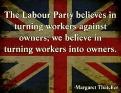 Margaret Thatcher - This could very easily be said about the Democrats!