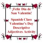 Spanish Valentine's Day Descriptive Adjectives Activity with 137 Bilingual Adjectives Reference by Sue Summers - Students LOVE this Spanish Valentine's Day class activity and follow-up homework assignment!  They use the construction