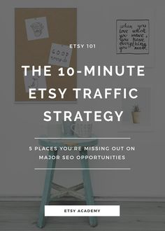 Learn about the 5 places you're missing out on major SEO opportunities in this video course. You'll create an Etsy traffic strategy in 10 minutes.