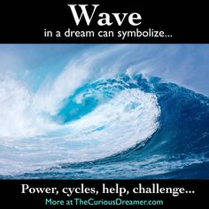 wave dream symbol in The Curious Dreamer Dream Dictionary Dictionary Meaning, Dream Dictionary, Meaning Of Ocean, What Your Dreams Mean, Dream Symbols, Dream Meanings, Dream Interpretation, Symbols And Meanings, I Have A Dream