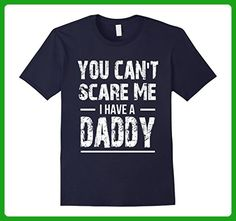 Mens You Can't Scare Me I Have A Daddy T-shirt, Fathers Day Gift Small Navy - Holiday and seasonal shirts (*Amazon Partner-Link)
