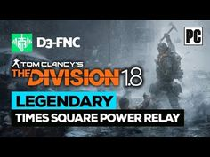 THE DIVISION 1.8 Times Square Power Relay Legendary Mission D3-FNC BUILD