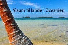 Skal du til Oceanien og har ikke helt styr på det med visum, så læs med her:  http://aworldofbackpacking.com/visum-til-lande-i-oceanien/