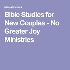 Bible Stu S For New Couples No Greater Joy Ministries Couples Bible Study Bible Study